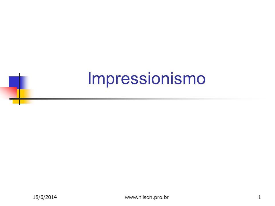 Impressionismo 18/6/20141www.nilson.pro.br