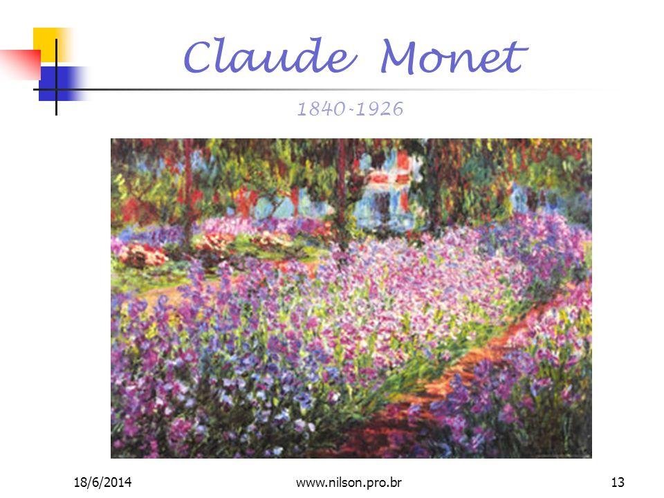 Claude Monet 1840-1926 18/6/201413www.nilson.pro.br