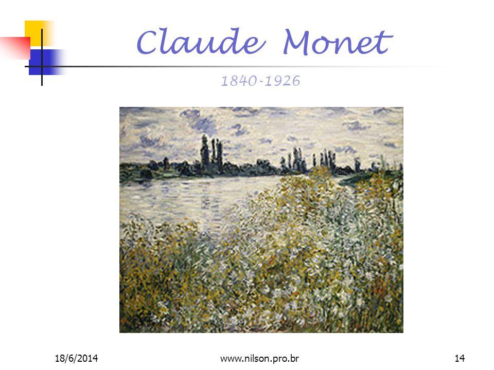 Claude Monet 1840-1926 18/6/201414www.nilson.pro.br