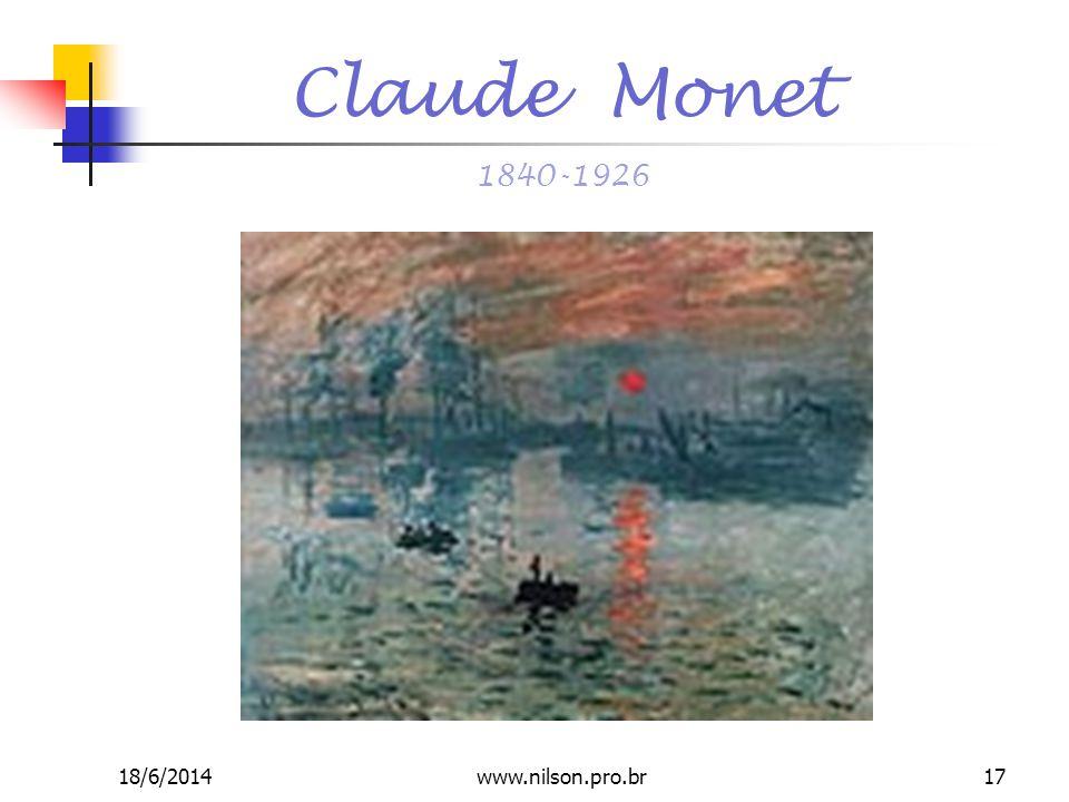 Claude Monet 1840-1926 18/6/201417www.nilson.pro.br