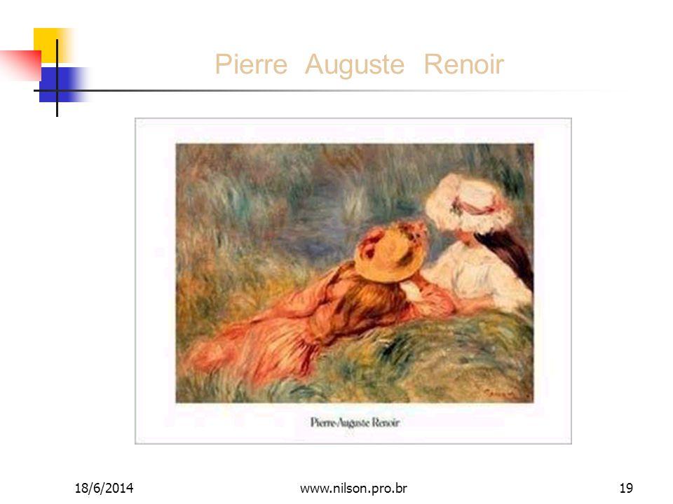 Pierre Auguste Renoir 18/6/201419www.nilson.pro.br