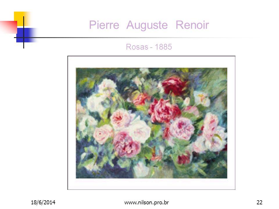 Pierre Auguste Renoir Rosas - 1885 18/6/201422www.nilson.pro.br