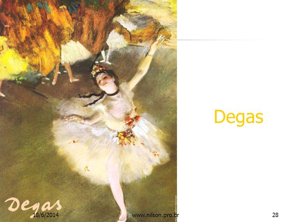 Degas 18/6/201428www.nilson.pro.br