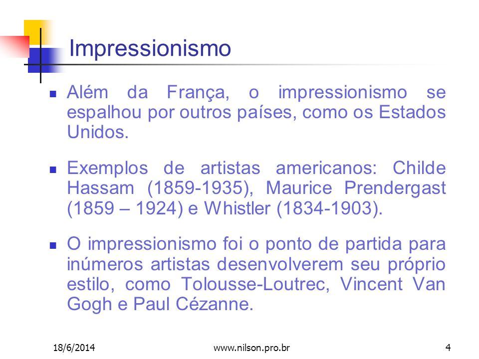 Impressionismo Além da França, o impressionismo se espalhou por outros países, como os Estados Unidos. Exemplos de artistas americanos: Childe Hassam
