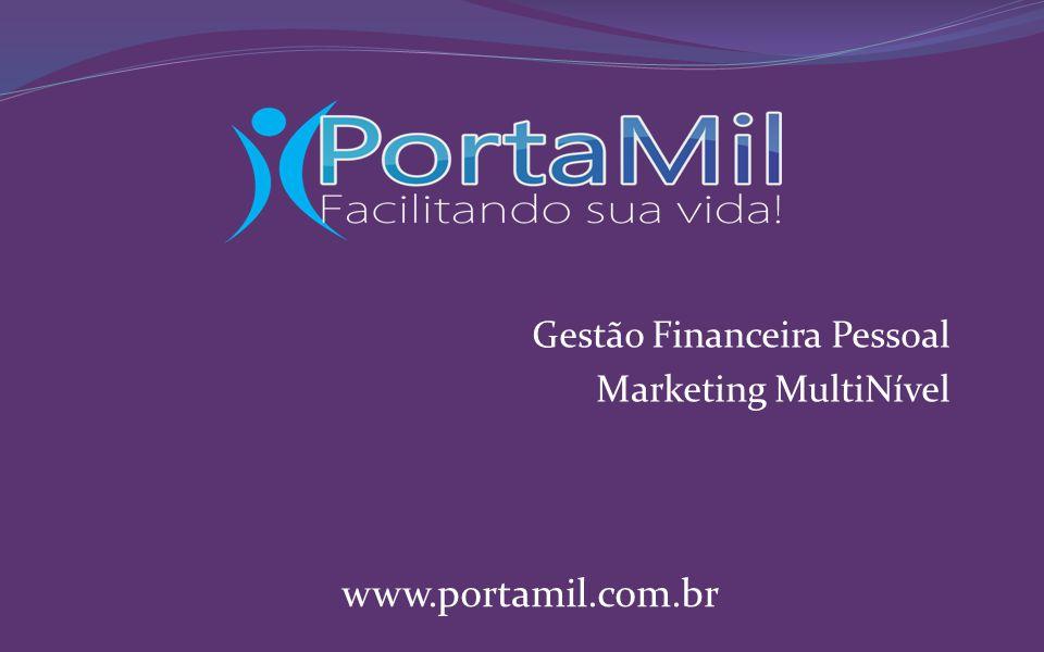 Gestão Financeira Pessoal Marketing MultiNível www.portamil.com.br
