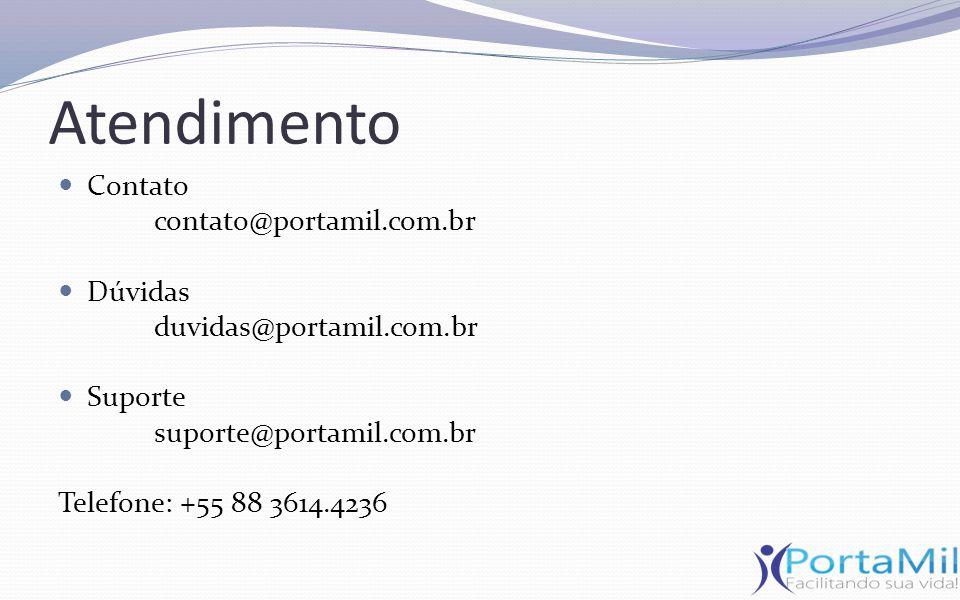 Atendimento Contato contato@portamil.com.br Dúvidas duvidas@portamil.com.br Suporte suporte@portamil.com.br Telefone: +55 88 3614.4236