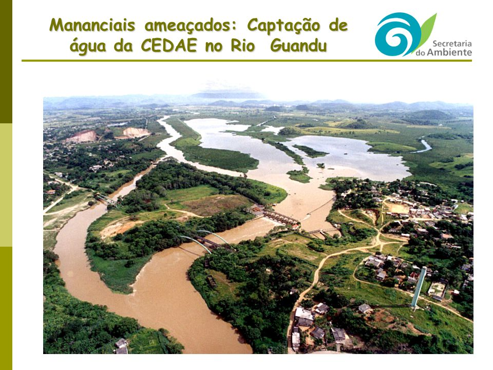 4 Mananciais ameaçados: Captação de água da CEDAE no Rio Guandu