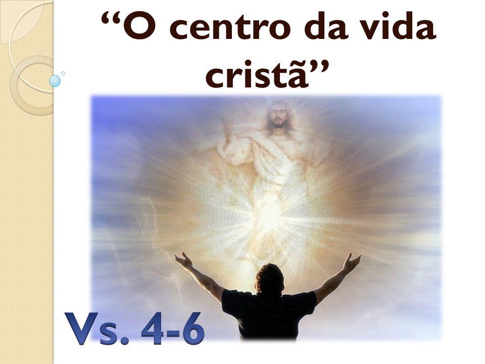 O centro da vida cristã