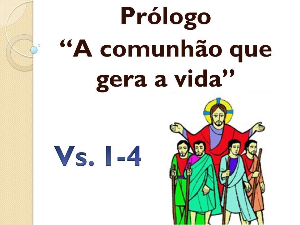 Prólogo A comunhão que gera a vida