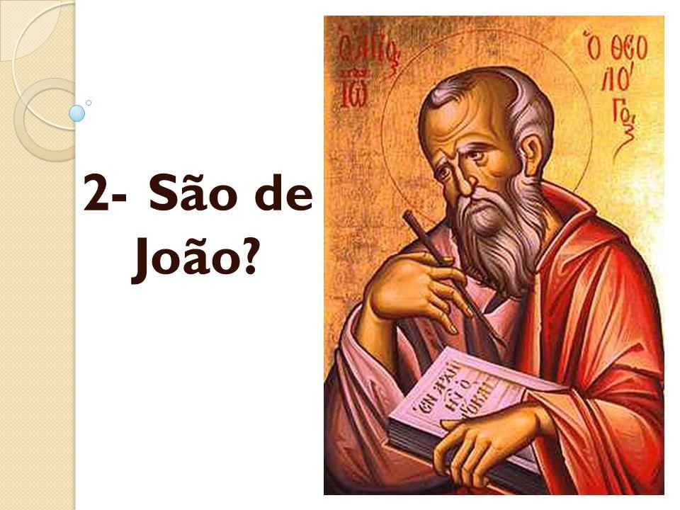 2-São de João?