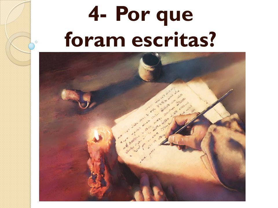 4-Por que foram escritas?