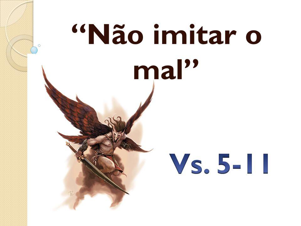 Não imitar o mal