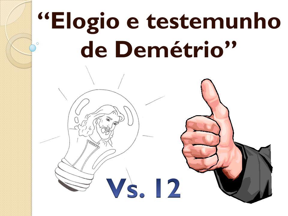 Elogio e testemunho de Demétrio