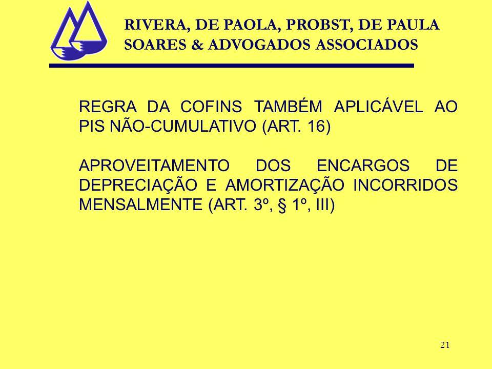 21 REGRA DA COFINS TAMBÉM APLICÁVEL AO PIS NÃO-CUMULATIVO (ART.