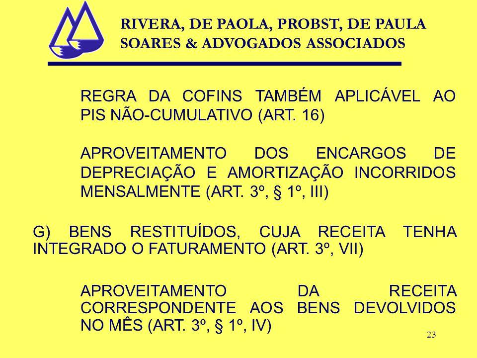 23 REGRA DA COFINS TAMBÉM APLICÁVEL AO PIS NÃO-CUMULATIVO (ART.