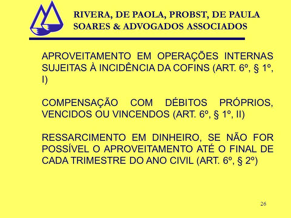 26 APROVEITAMENTO EM OPERAÇÕES INTERNAS SUJEITAS À INCIDÊNCIA DA COFINS (ART.