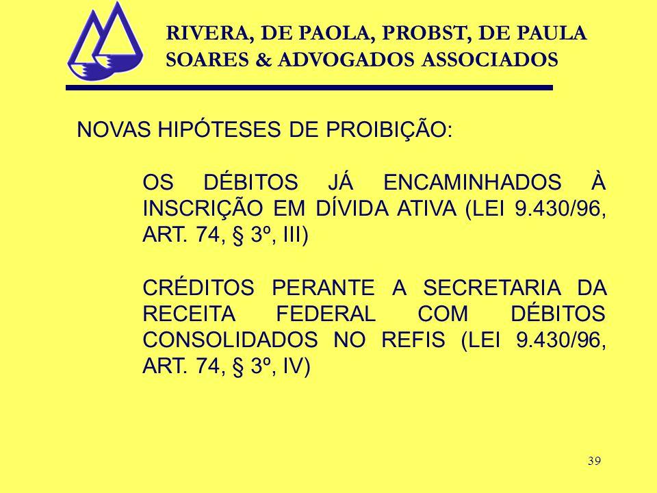 39 NOVAS HIPÓTESES DE PROIBIÇÃO: OS DÉBITOS JÁ ENCAMINHADOS À INSCRIÇÃO EM DÍVIDA ATIVA (LEI 9.430/96, ART.