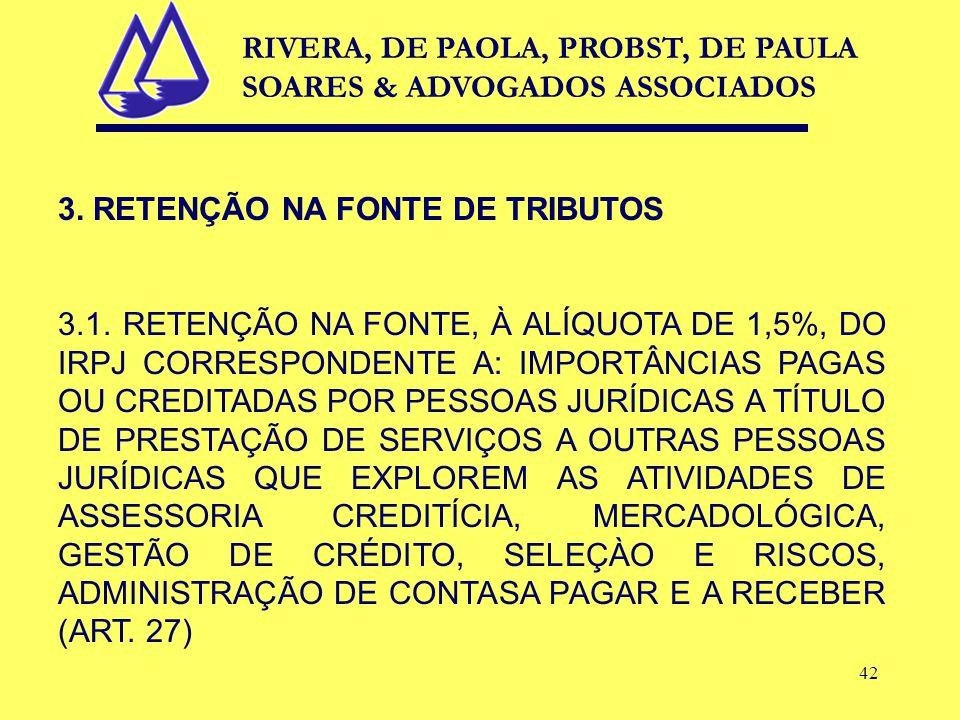 42 3. RETENÇÃO NA FONTE DE TRIBUTOS 3.1.