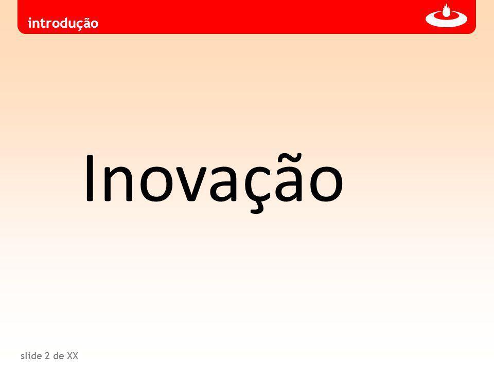 slide 2 de XX Inovação introdução