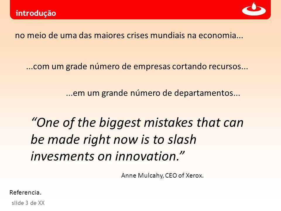 slide 3 de XX no meio de uma das maiores crises mundiais na economia......com um grade número de empresas cortando recursos......em um grande número de departamentos...