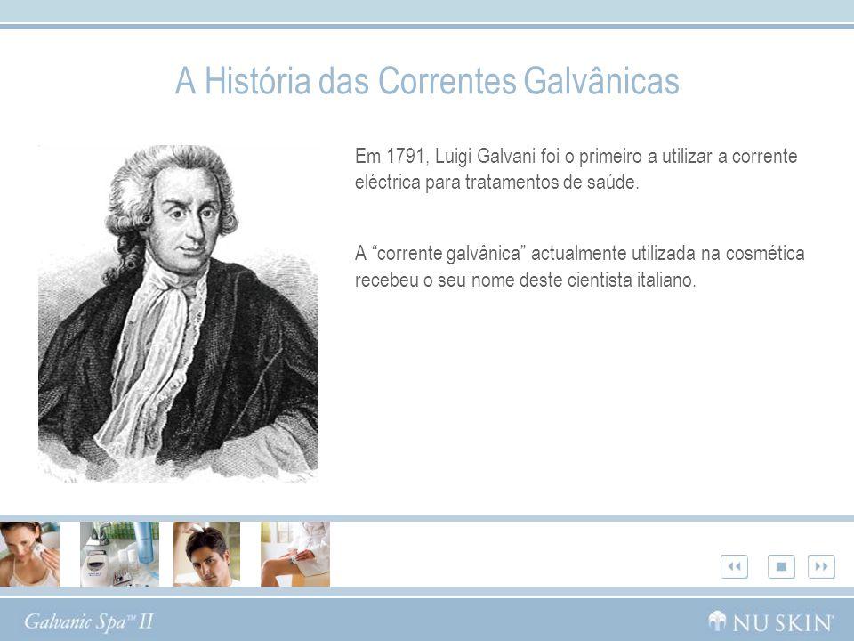 A História das Correntes Galvânicas Em 1791, Luigi Galvani foi o primeiro a utilizar a corrente eléctrica para tratamentos de saúde. A corrente galvân