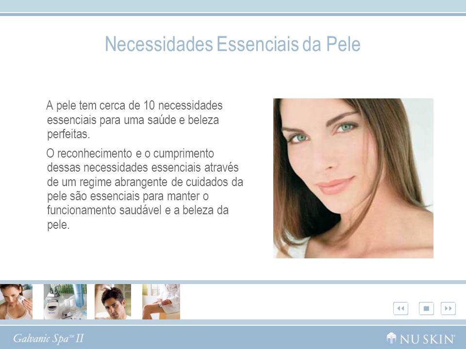 Necessidades Essenciais da Pele A pele tem cerca de 10 necessidades essenciais para uma saúde e beleza perfeitas. O reconhecimento e o cumprimento des