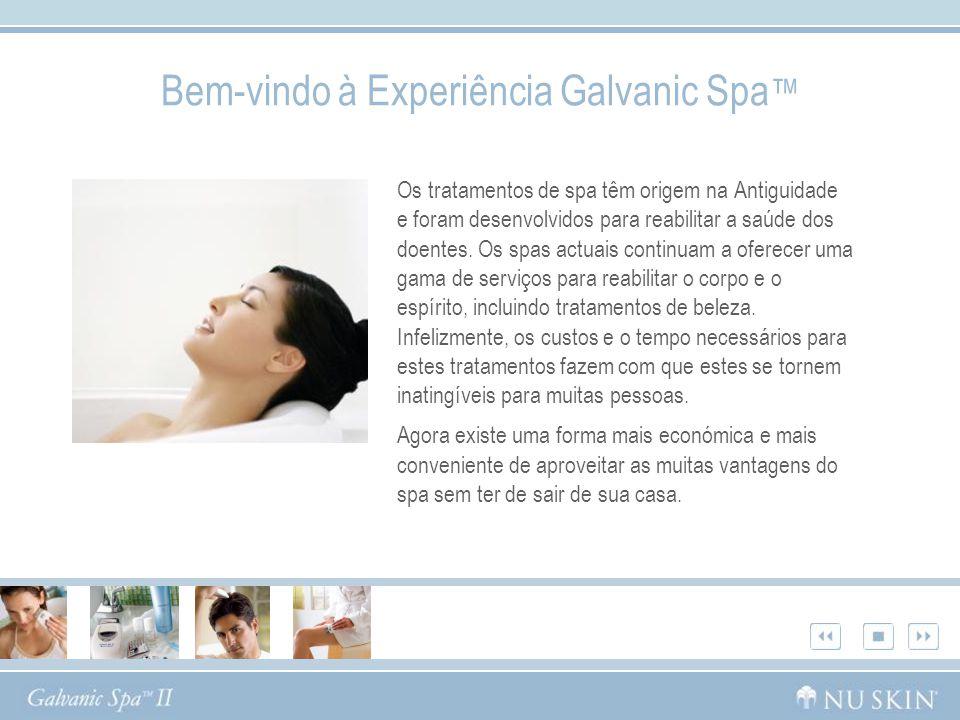 Bem-vindo à Experiência Galvanic Spa Os tratamentos de spa têm origem na Antiguidade e foram desenvolvidos para reabilitar a saúde dos doentes. Os spa