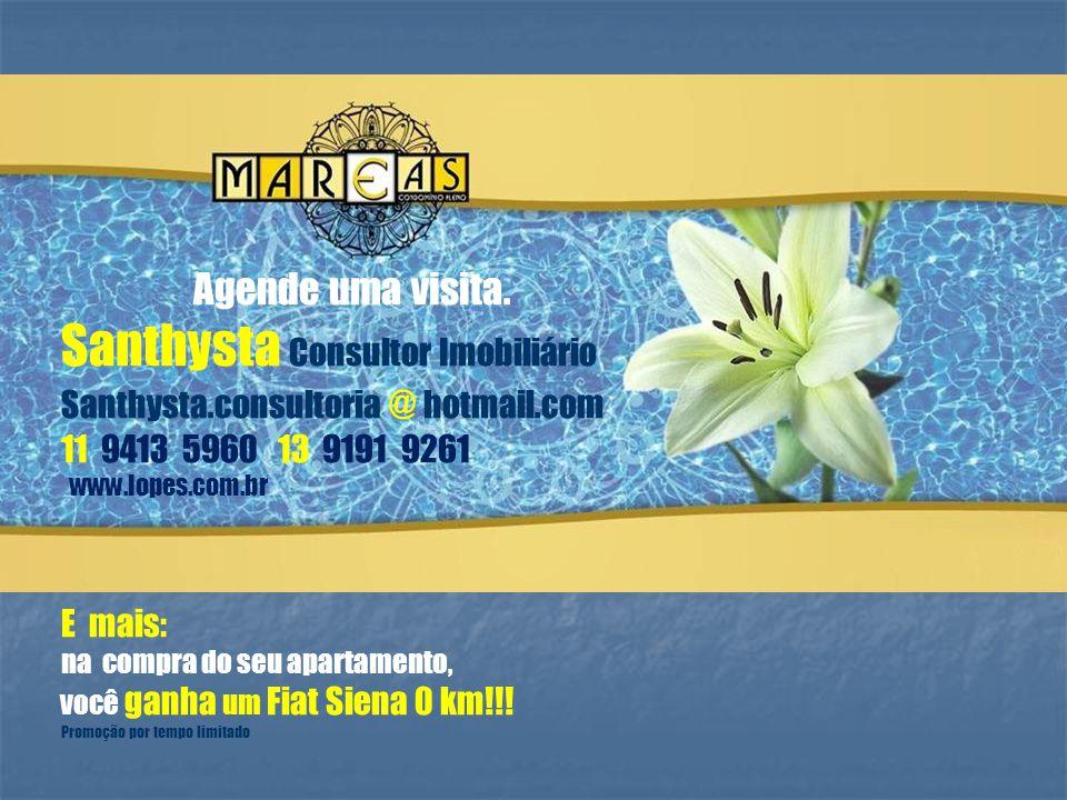 Agende uma visita. Santhysta Consultor Imobiliário Santhysta.consultoria @ hotmail.com 11 9413 5960 13 9191 9261 www.lopes.com.br E mais: na compra do
