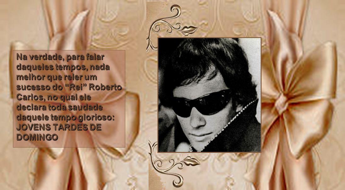 Pra ser justo e coerente com a história do rock brasileiro, não podemos esquecer que foi Cely Campello a primeira a estourar na parada de sucessos com