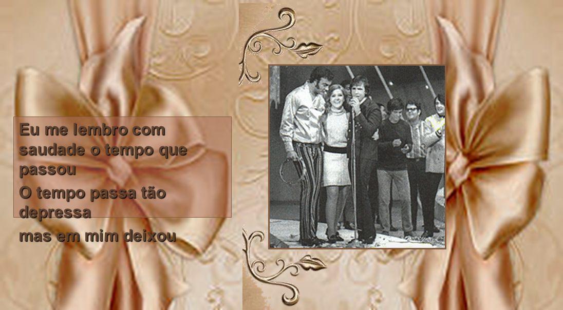 Na verdade, para falar daqueles tempos, nada melhor que reler um sucesso do Rei Roberto Carlos, no qual ele declara toda saudade daquele tempo glorios