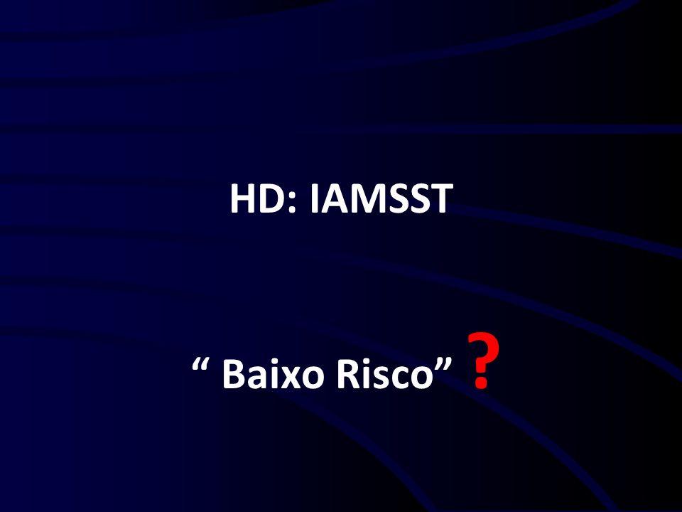 HD: IAMSST Baixo Risco ?