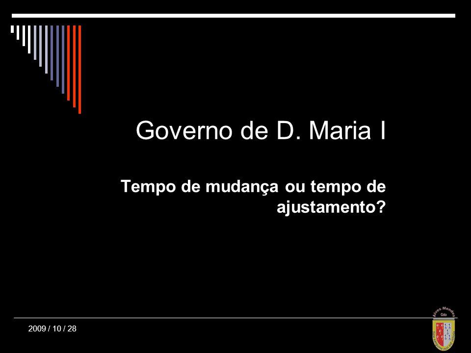 Governo de D. Maria I Tempo de mudança ou tempo de ajustamento?