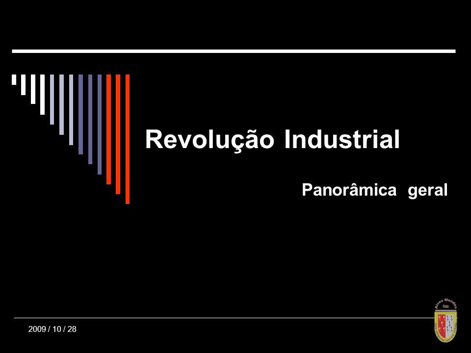 2009 / 10 / 28 Revolução Industrial Panorâmica geral