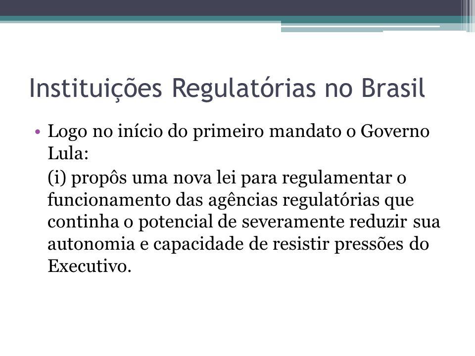 Logo no início do primeiro mandato o Governo Lula: (i) propôs uma nova lei para regulamentar o funcionamento das agências regulatórias que continha o