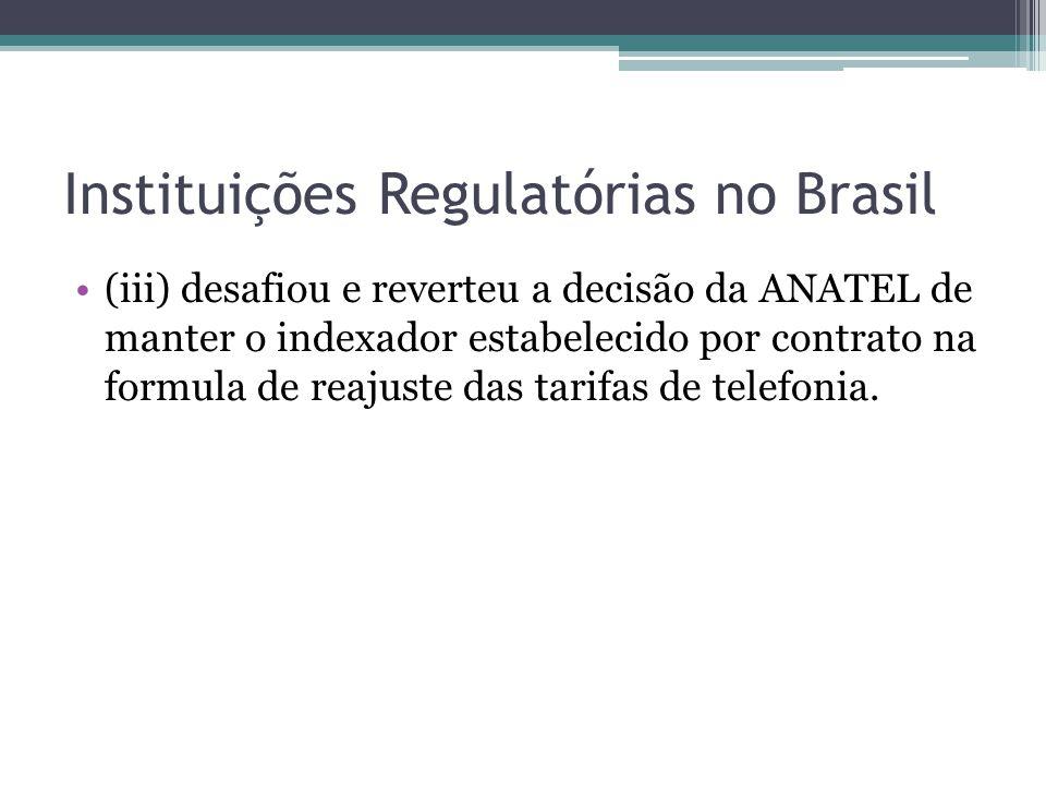 (iii) desafiou e reverteu a decisão da ANATEL de manter o indexador estabelecido por contrato na formula de reajuste das tarifas de telefonia. Institu