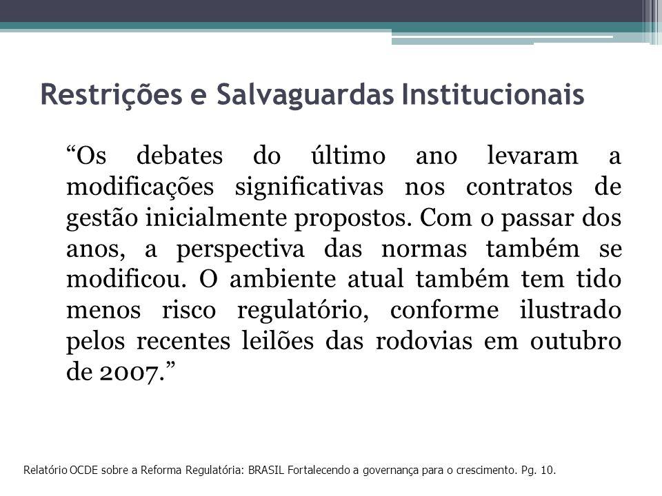 Restrições e Salvaguardas Institucionais Os debates do último ano levaram a modificações significativas nos contratos de gestão inicialmente propostos