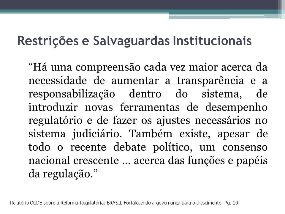 Restrições e Salvaguardas Institucionais Há uma compreensão cada vez maior acerca da necessidade de aumentar a transparência e a responsabilização den