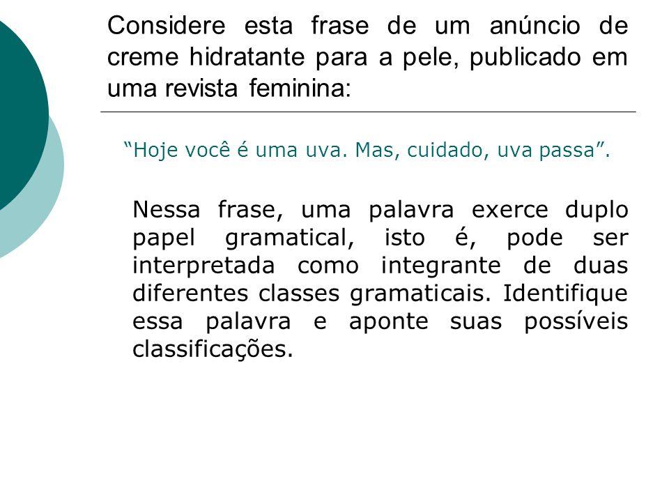 Certa ocasião, um jornal deu a seguinte recomendação aos estudantes que participando de um vestibular, deveriam, na prova de redação, produzir um texto dissertativo: COMO ESCREVER Olho vivo para não maltratar o português.
