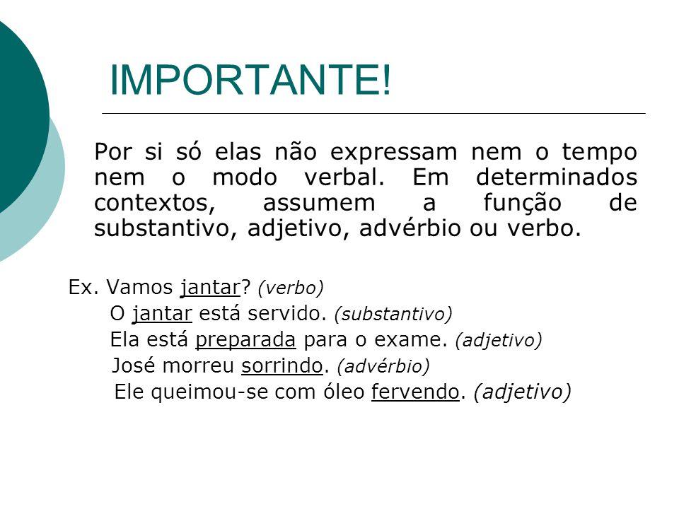 OBSERVAÇÕES: Conjugando-se um verbo no presente e no pretérito do indicativo, já é possível saber se o verbo é regular ou irregular.