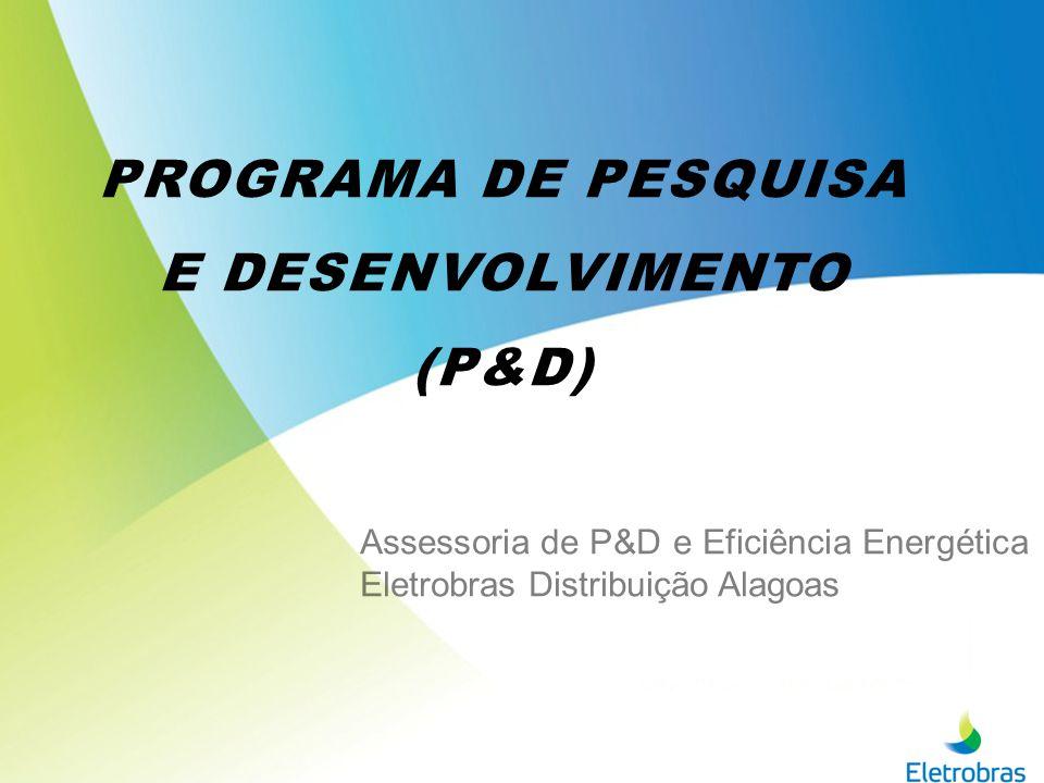 P&D – A SPECTOS R EGULATÓRIOS Lei n o 9.991, de 24 de julho de 2000 e alterações: a.