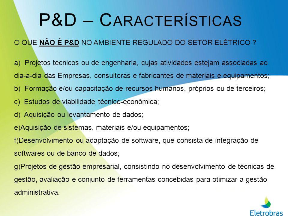 P&D – C ARACTERÍSTICAS O QUE É P&D NO AMBIENTE REGULADO DO SETOR ELÉTRICO .