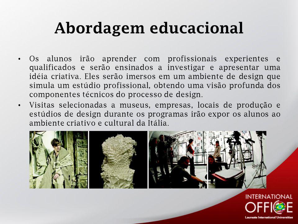 Abordagem educacional Os alunos irão aprender com profissionais experientes e qualificados e serão ensinados a investigar e apresentar uma idéia criativa.