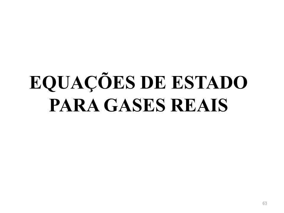 EQUAÇÕES DE ESTADO PARA GASES REAIS 63