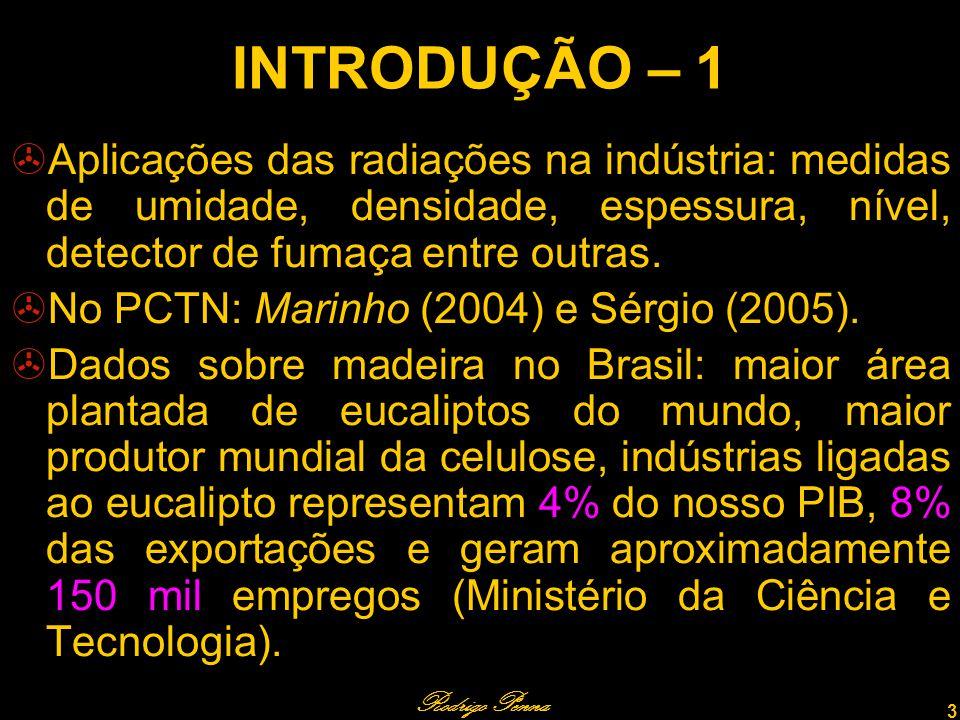 Rodrigo Penna 14 FUNDAMENTOS TEÓRICOS – 1 A atenuação da radiação pela matéria depende do número atômico e da densidade dos materiais (Knoll, 1989).