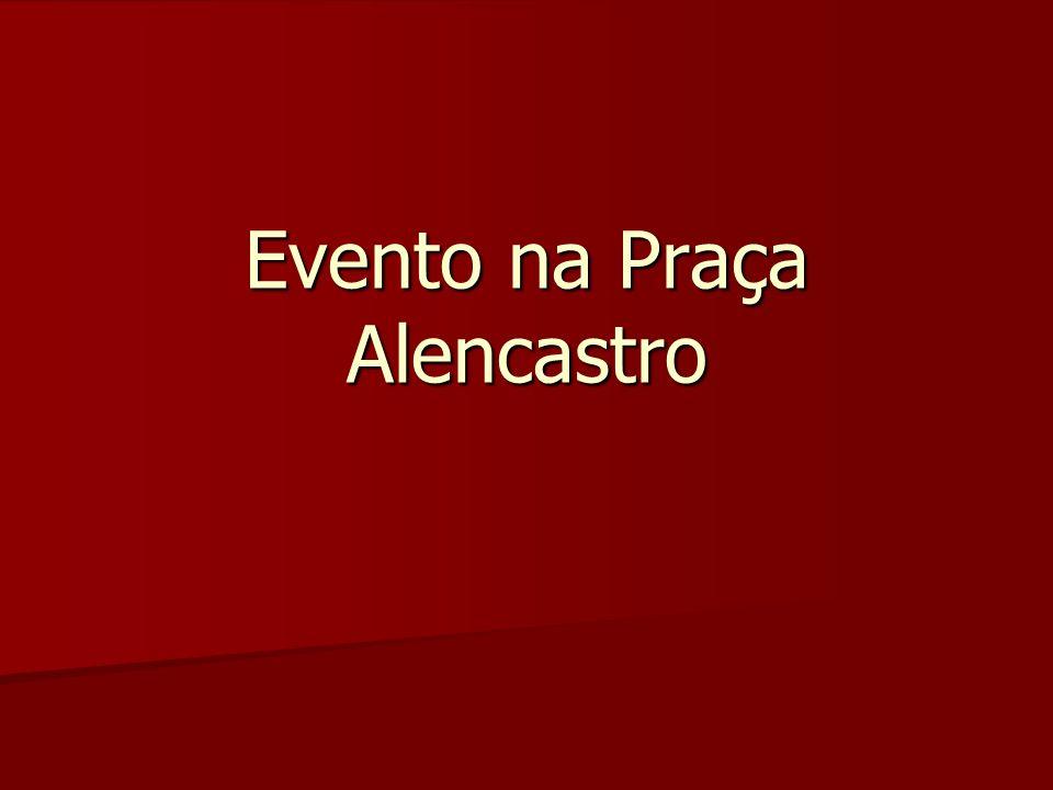 Evento na Praça Alencastro