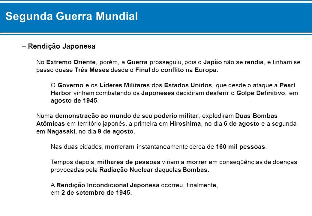 Segunda Guerra Mundial – Rendição Japonesa No Extremo Oriente, porém, a Guerra prosseguiu, pois o Japão não se rendia, e tinham se passo quase Três Me