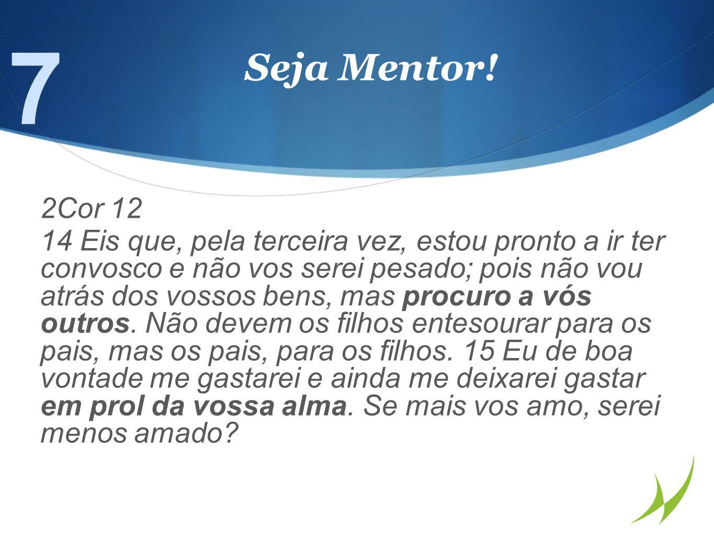 Seja Mentor.