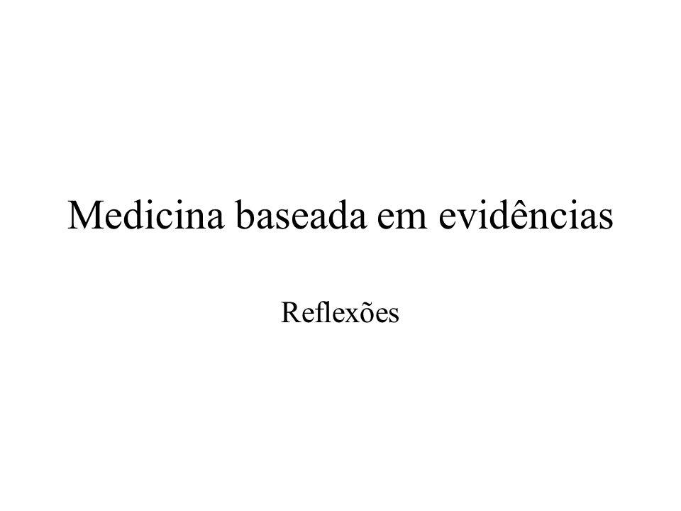 Medicina baseada em evidências Reflexões