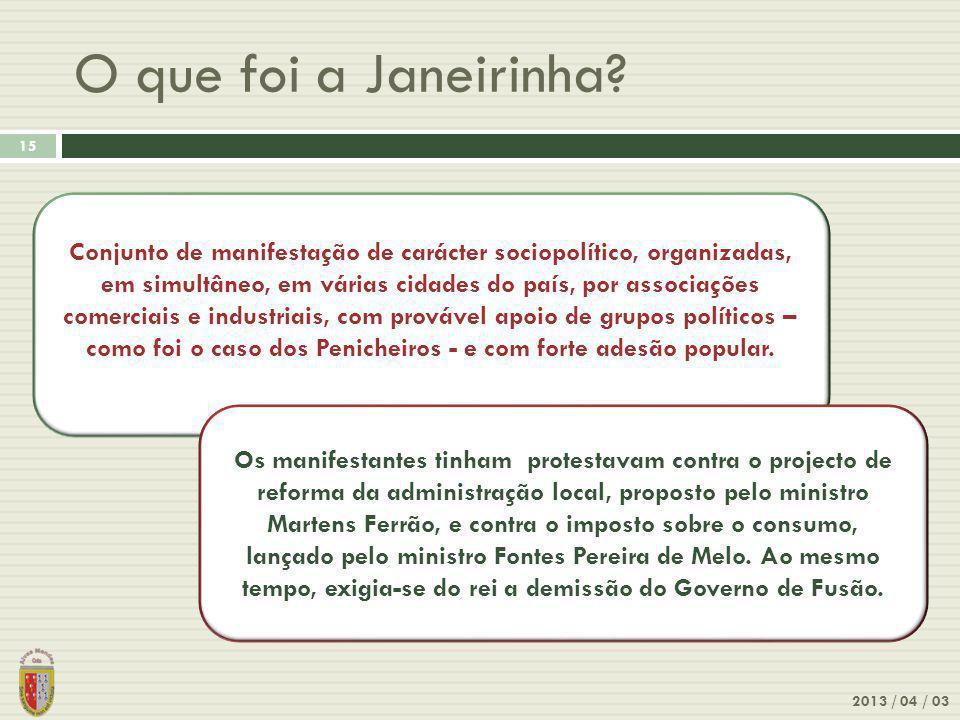 2013 / 04 / 03 15 O que foi a Janeirinha.