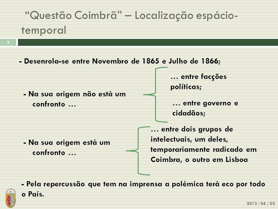 A Questão Coimbrã – Os chefes de fila – do grupo de Lisboa 2013 / 04 / 03 4 António Feliciano de Castilho (1800-1875)